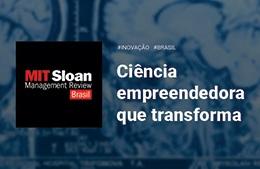 "<h6><a href=""https://mitsloanreview.com.br/post/ciencia-empreendedora-que-transforma"">Ciência empreendedora que transforma</a></h6><p><a href=""https://mitsloanreview.com.br/post/ciencia-empreendedora-que-transforma"" target=""_blank"" rel=""noopener"">MIT Sloan</a></p>"