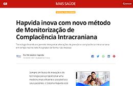 "<h6><a href=""https://g1.globo.com/mg/triangulo-mineiro/especial-publicitario/rn-saude-hap-vida/mais-saude/noticia/2020/10/19/hapvida-inova-com-novo-metodo-de-monitorizacao-de-complacencia-intracraniana.ghtml"">Hapvida inova com novo método de monitorização de complacência intracraniana</a></h6><p><a href=""https://g1.globo.com/mg/triangulo-mineiro/especial-publicitario/rn-saude-hap-vida/mais-saude/noticia/2020/10/19/hapvida-inova-com-novo-metodo-de-monitorizacao-de-complacencia-intracraniana.ghtml"" target=""_blank"" rel=""noopener"">G1</a></p>"