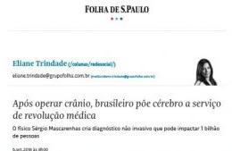 """<h6><a href=""""https://brain4.care/wp-content/uploads/2019/02/rede-social-folha-06092018.pdf"""">Após operar crânio, brasileiro põe cérebro a serviço de revolução médica</a></h6><p><a href=""""https://brain4.care/wp-content/uploads/2019/02/rede-social-folha-06092018.pdf"""" target=""""_blank"""" rel=""""noopener"""">Folha de S. Paulo</a></p>"""