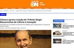"""<h6><a href=""""https://www.acidadeon.com/saocarlos/politica/NOT,0,0,1660931,camara-aprova-criacao-do-premio-prof-dr-sergio-mascarenhas-de-ciencia-e-inovacao.aspx"""">Câmara aprova criação do 'Prêmio Sérgio Mascarenhas de Ciência e Inovação'</a><br /><br /></h6><p><a href=""""https://www.acidadeon.com/saocarlos/politica/NOT,0,0,1660931,camara-aprova-criacao-do-premio-prof-dr-sergio-mascarenhas-de-ciencia-e-inovacao.aspx"""">Acidade on</a></p>"""